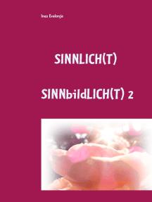Sinnlich(t): Sinnbildlich(t) Band 2