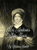 Mrs.Madison's White House