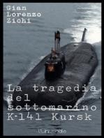 La tragedia del sottomarino K-141 Kursk, seconda edizione