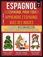 Espagnol ( L'Espagnol Pour Tous ) - Apprendre l'espagnol avec des images (Vol 8)