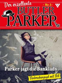 Der exzellente Butler Parker 5 – Kriminalroman: Parker jagt die Banklady