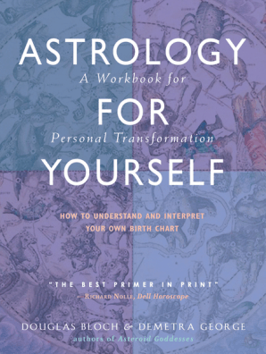 Astrology for Yourself by Demetra George and Douglas Bloch - Read Online