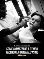 Come ammazzare il tempo facendo la barba all'asino