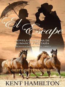 El Escape: El Escape  La Serie del Rancho Martin: Libro 3  Una Novela del Viejo Oeste