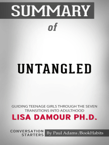 Summary of Untangled: Guiding Teenage Girls Through the Seven Transitions into Adulthood