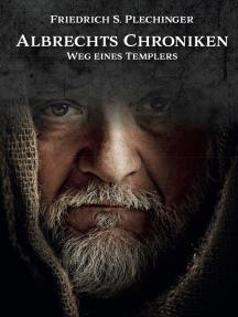 Albrechts Chroniken: Weg eines Templers