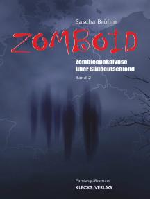 Zomboid Band 2: Zombieapokalypse über Süddeutschland