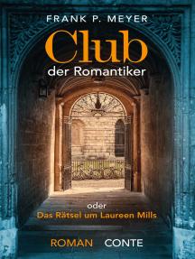 Club der Romantiker: oder Das Rätsel um Laureen Mills