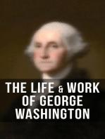 The Lfe & Work of George Washington
