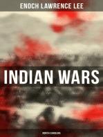 Indian Wars: North Carolina: Cherokee War, Tuscarora War, Cheraw Wars, French and Indian War - With Original Photos & Maps