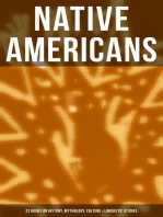 Native Americans: 22 Books on History, Mythology, Culture & Linguistic Studies: History of the Great Tribes, Military History, Language, Customs & Legends of Cherokee, Iroquois, Sioux, Navajo, Zuñi, Apache, Seminole and Eskimo