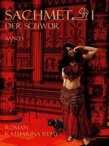 Sachmet Der Schwur: Band 1