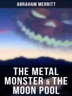 The Metal Monster & The Moon Pool