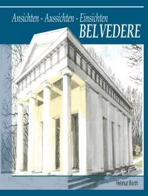 BELVEDERE: Ansichten - Aussichten - Einsichten
