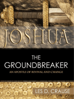 Joshua the Groundbreaker - An Apostle of Revival and Change