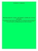 Progressione logica di dodici coppie di tavole binarie (con elementi fisico-matematici correlati a concetti chiave filosoficoscientifici e metafisici, comprovanti la fondamentale struttura dualisticamente quadridimensionale dell'universo)