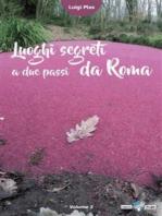 Luoghi segreti a due passi da Roma - Volume 2