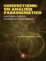 Conductismo: Un análisis Paradigmático: Cuestiones Teóricas, Filosóficas y Profesionales