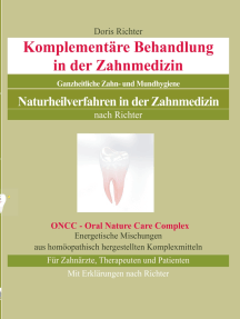Komplementäre Behandlung in der Zahnmedizin: Naturheilverfahren in der Zahnmedizin - Ganzheitliche Zahn- und Mundhygiene