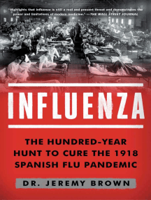 Influenza: The Hundred-Year Hunt to Cure the 1918 Spanish Flu Pandemic