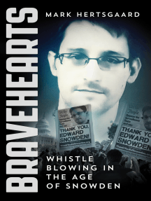 Bravehearts: Whistle Blowing in the Age of Snowden