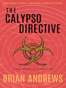 The Calypso Directive: A Biomedical Thriller