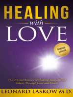 Healing With Love: The Art and Science of Healing Yourself and Others Through Love and Grace