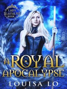 A Royal Apocalypse: Lady Slayalot, #1