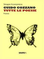 Tutte le poesie: La via del rifugio - I colloqui - Le farfalle - Poesie sparse