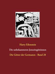 Die unbekannteren Jenseitsgöttinnen: Die Götter der Germanen - Band 28