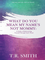 What Do You Mean My Name's Not Mommy