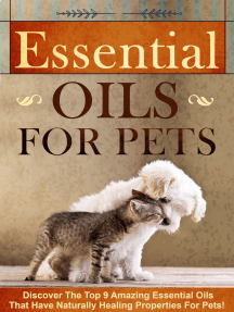 Essential Oils for Pets Discover The Top 9 Amazing Essential Oils That Have Naturally Healing Properties For Pets!