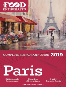 Paris - 2019 - The Food Enthusiast's Complete Restaurant Guide: The Food Enthusiast's Complete Restaurant Guide
