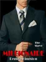 Millionaire - The Slave (Millionaire #4)