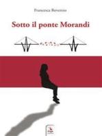 Sotto il ponte Morandi