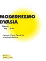 Modernizmo Dvasia: Lietuva 1918-1940