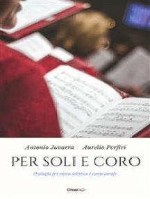 Per soli e coro: Dialoghi fra canto solistico e canto corale