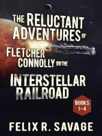 The Reluctant Adventures of Fletcher Connolly on the Interstellar Railroad Books 1-4