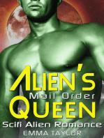 Alien's Mail Order Queen - Scifi Alien Abduction Romance