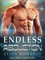 Endless Abduction - Scifi Alien Abduction Romance