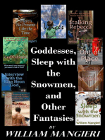 Goddesses, Sleep with the Snowmen, and Other Fantasies