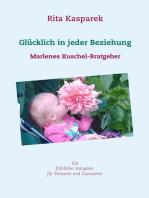 Glücklich in jeder Beziehung: Marlenes Kuschel-Bratgeber