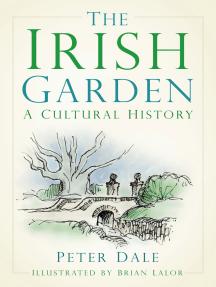 The Irish Garden: A Cultural History