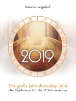 Das große Jahreshoroskop 2019: Die Tendenzen für die 12 Sternzeichen