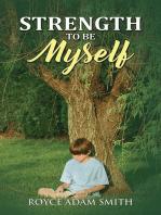 Strength to be Myself