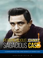 Perspicacious Johnny, Sagacious Cash