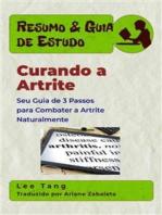 Resumo & Guia De Estudo - Curando A Artrite