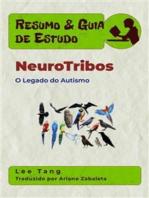 Resumo & Guia De Estudo - Neurotribos: O Legado Do Autismo