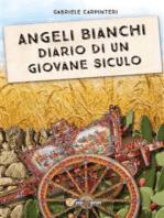 Angeli Bianchi - Diario di un giovane siculo