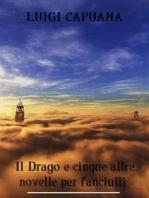 Il Drago e cinque altre novelle per fanciulli
